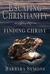 Escaping Christianity Finding Christ